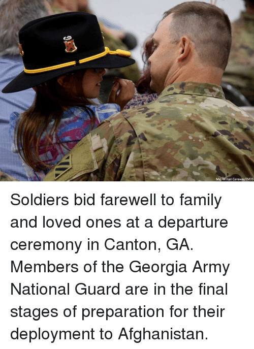 Family, Memes, and Soldiers: Maj. William Carraway/DVIDS Soldiers bid farewell to family and loved ones at a departure ceremony in Canton, GA. Members of the Georgia Army National Guard are in the final stages of preparation for their deployment to Afghanistan.