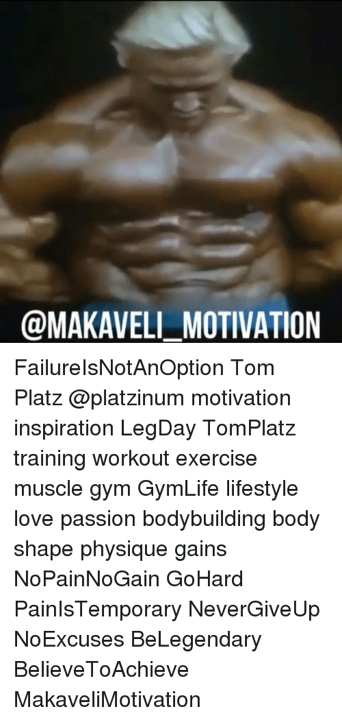 MOTIVATION FailureIsNotAnOption Tom Platz Motivation Inspiration