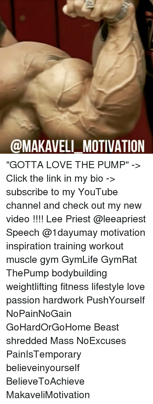 """Click, Gym, and Love: @MAKAVELI MOTIVATION """"GOTTA LOVE THE PUMP"""" -> Click the link in my bio -> subscribe to my YouTube channel and check out my new video !!!! Lee Priest @leeapriest Speech @1dayumay motivation inspiration training workout muscle gym GymLife GymRat ThePump bodybuilding weightlifting fitness lifestyle love passion hardwork PushYourself NoPainNoGain GoHardOrGoHome Beast shredded Mass NoExcuses PainIsTemporary believeinyourself BelieveToAchieve MakaveliMotivation"""