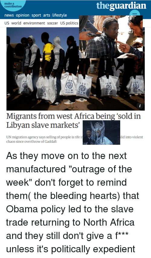 Africa, News, and Obama: make a  contribution  theguardian  news opinion sport arts lifestyle  OIM  I M  Migrants from west Africa being 'sold in  Libyan slave markets'  UN migration agency says selling of people is rife i  chaos since overthrow of Gaddafi  lid into violent