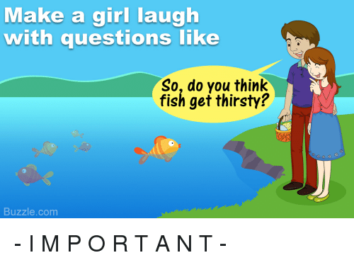 Questions that make you think funny