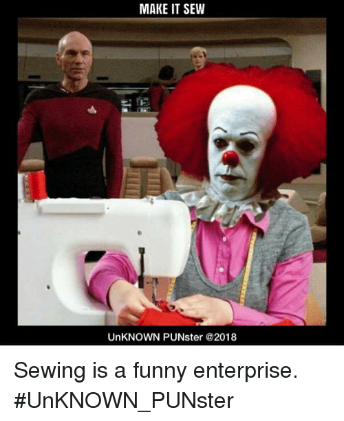 Make It Sew Unknown Punster Sewing Is A Funny Enterprise