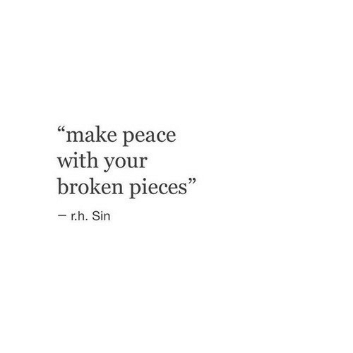 """Peace, Sin, and Make: """"make peace  with your  broken pieces""""  95  r.h. Sin"""