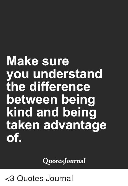 Make Sure You Understand the Difference Between Being Kind ...