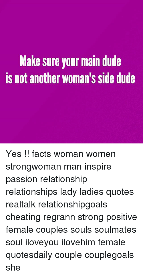 Cheating Female Quotes Interesting Make Sure Your Main Dude Is Not Another Woman's Side Dude Yes