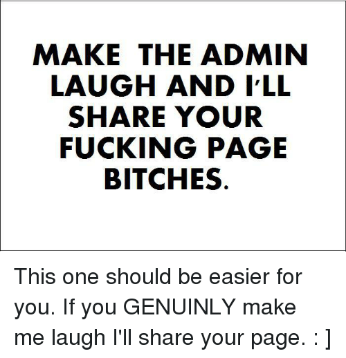 Make The Admin Laugh And Ill Share Your Fucking Page 20105390 Png