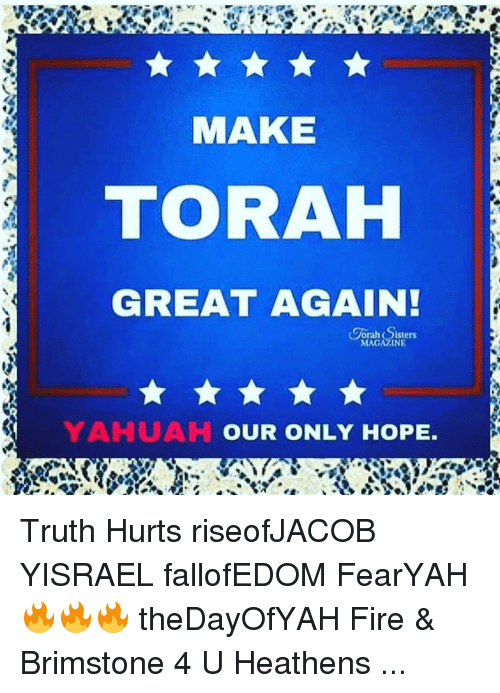 MAKE TORAH GREAT AGAIN! Kgorah Isters MAGALINE YAHUAH OUR ONLY HOPE