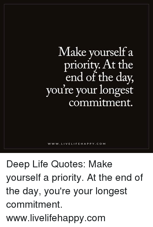 Make Yourself A Priority At The End Of The Day Youre Your Longest