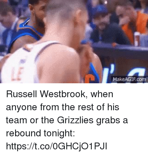 Memphis Grizzlies, Russell Westbrook, and Sports: MakeAGIF.com Russell Westbrook, when anyone from the rest of his team or the Grizzlies grabs a rebound tonight: https://t.co/0GHCjO1PJI