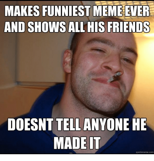 Image of: Funny Animal Friends Meme And Memes Makes Funniest Meme Ever And Shows All His Friends Funny Makes Funniest Meme Ever And Shows All His Friends Doesnt Tellanyone