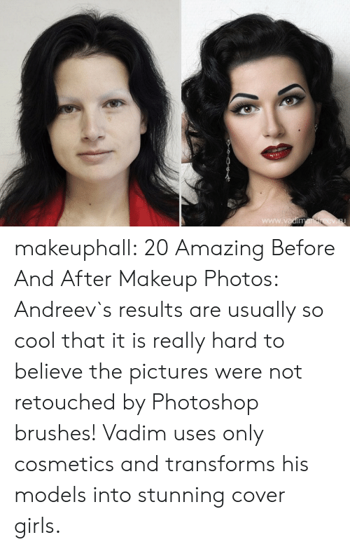Girls, Makeup, and Photoshop: makeuphall: 20 Amazing Before And After Makeup Photos