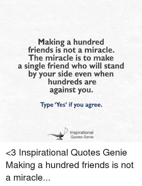 making a hundred friends is not a miracle the miracle 8730108 ✅ 25 best memes about inspirational quotes inspirational