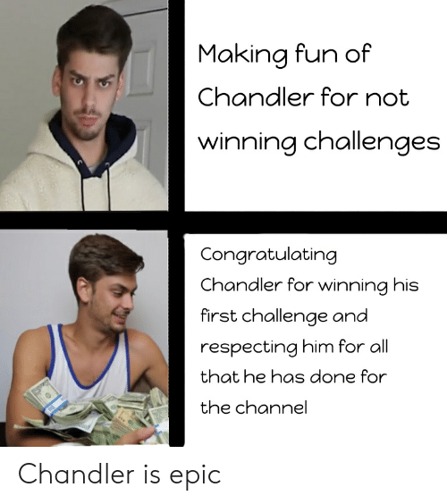 Making Fun Of Chandler For Not Winning Challenges Congratulating