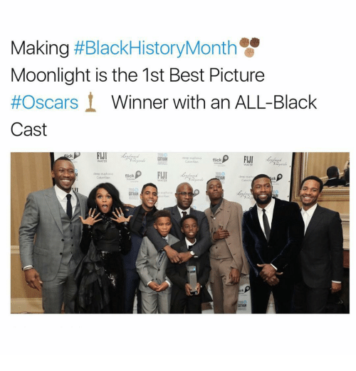 Memes, Fiji, and Casted: Making  HBlackHistoryMonth  Moonlight is the 1st Best Picture  #Oscars  Winner with an ALL-Black  Cast  FIJI  ick  FIJI  deep euphona  flick  WATER  WATER  deep euphoria  flick  deep twpho  ck  WATER