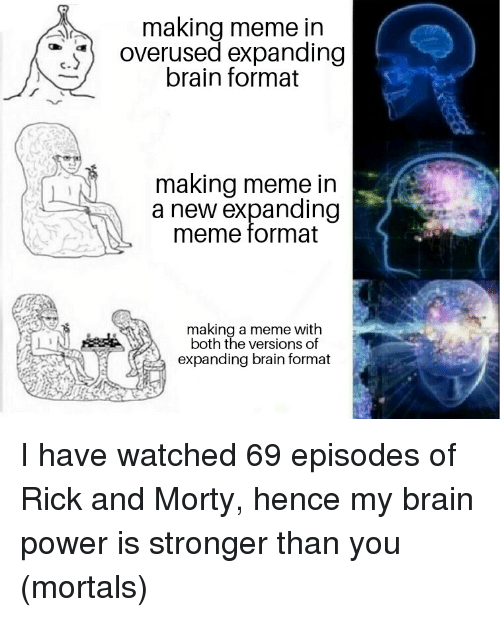 meme reddit and rick and morty making meme in overused expanding brain format
