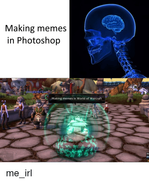 Making Memes In Photoshop Making Memes In World Of Warcraft In Bfa