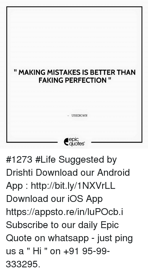 Making Mistakes Is Better Than Faking Perfection Unknown Epic Quotes