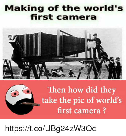 Making of the World's First Camera Then How Did They Take the Pic ...