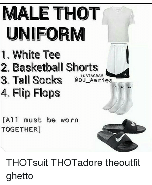 2cf33a58 MALE THOT UNIFORM 1 White Tee 2 Basketball Shorts 3 Tall Sockses 4 ...