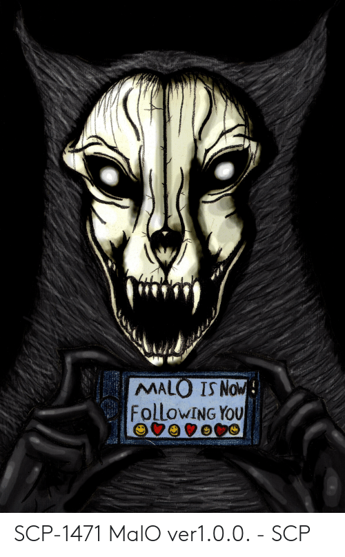 MALO IS Now FollowING YOU SCP-1471 MalO Ver100 - SCP   Scp