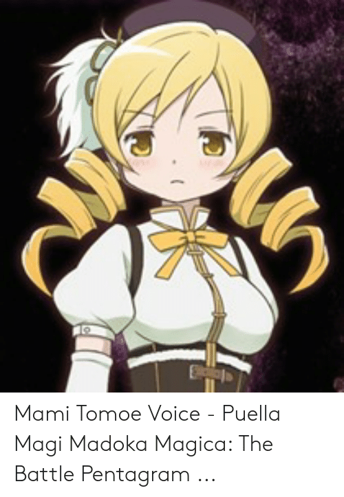 Mami Tomoe Voice Puella Magi Madoka Magica The Battle Pentagram Voice Meme On Me Me