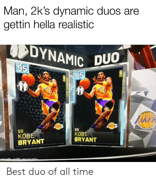 Kobe Bryant, Nba, and Best: Man, 2k's dynamic duos are  gettin hella realistic  DYNAMIC D  95  95  AKE  AKER  AKERS  SATV  SG  SG  КОВЕ  BRYANT  KOBE  BRYANT  made with mematic  THRO  WBACK ELITE  THROWBACK ELITE Best duo of all time