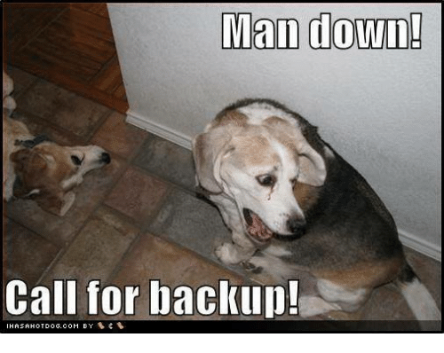 man down call for backup 5617480 search need backup memes on me me,Backup Funny Memes