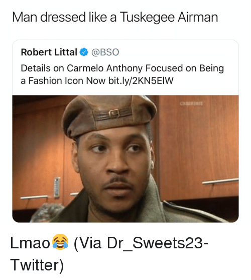 Basketball, Carmelo Anthony, and Fashion: Man dressed like a Tuskegee Airman  Robert Littal@BSO  Details on Carmelo Anthony Focused on Being  a Fashion Icon Now bit.ly/2KN5EIW  @NBAMEMES Lmao😂 (Via Dr_Sweets23-Twitter)