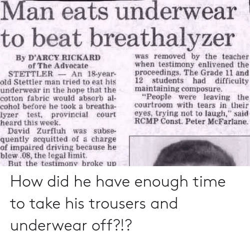 Man Eats Underwear to Beat Breathalyzer Was Removed by the