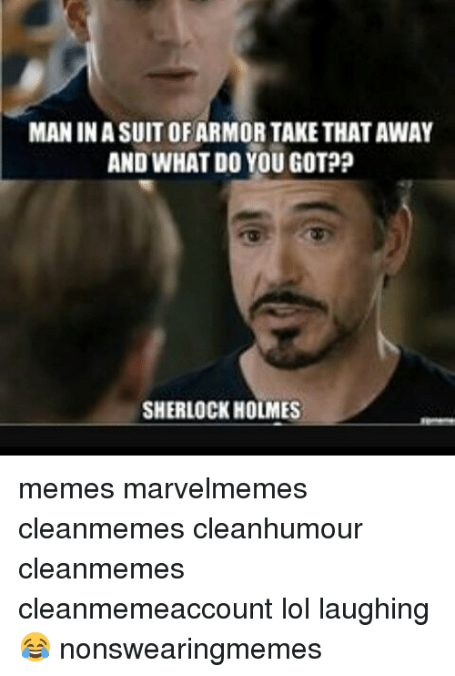 man in asuitofarmortake thataway and what do you gotp sherlock 9568186 ✅ 25 best memes about sherlock holmes meme sherlock holmes memes,Holmes Meme