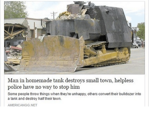 Man In Homemade Tank Destroys Small Town Helpless Police Have No Way