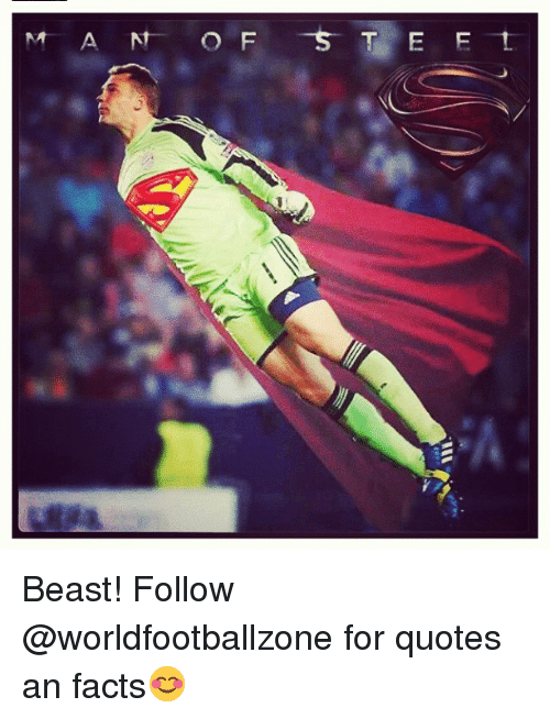 Man Of 5 T E Et Beast Follow For Quotes An Facts Soccer Meme On