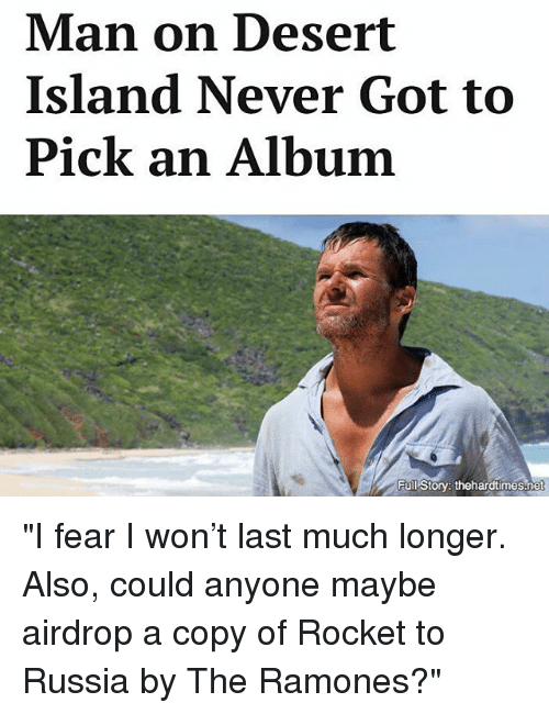 "Memes, I Won, and 🤖: Man on Desert  Island Never Got to  Pick an Album  Full story: thehardtimes-ne ""I fear I won't last much longer. Also, could anyone maybe airdrop a copy of Rocket to Russia by The Ramones?"""