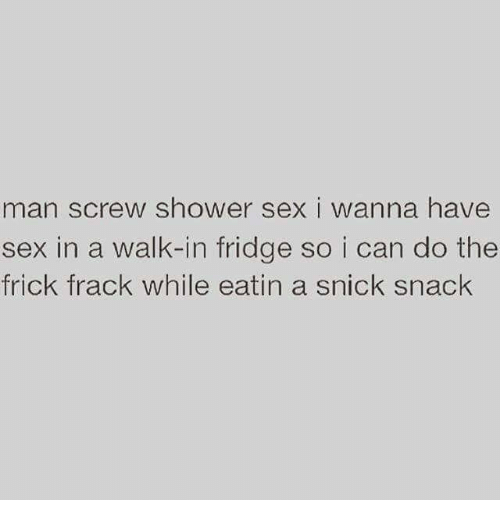 And have walk in shower sex