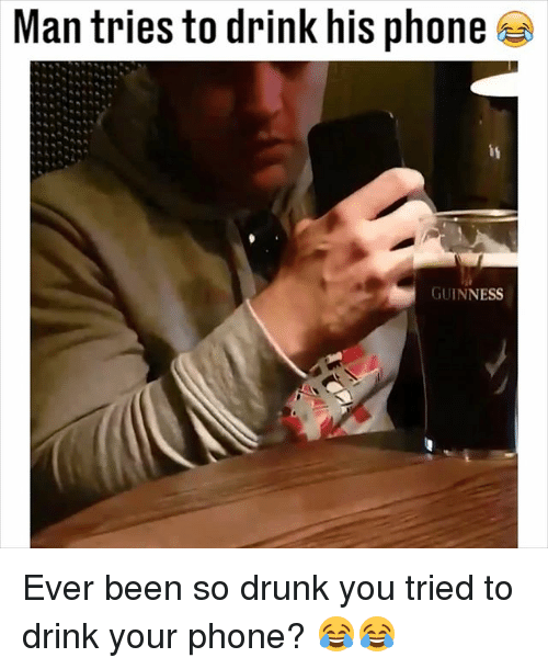 man tries to drink his phone guinness ever been 28880697 ✅ 25 best memes about guinness guinness memes
