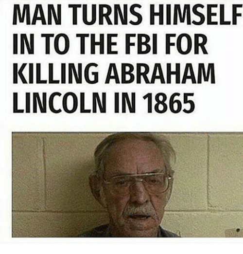 MAN TURNS HIMSELF IN TO THE FBI FOR KILLING ABRAHAM