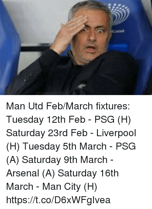 Arsenal, Soccer, and Liverpool F.C.: Man Utd Feb/March fixtures:  Tuesday 12th Feb - PSG (H) Saturday 23rd Feb - Liverpool (H) Tuesday 5th March - PSG (A) Saturday 9th March - Arsenal (A) Saturday 16th March - Man City (H) https://t.co/D6xWFgIvea
