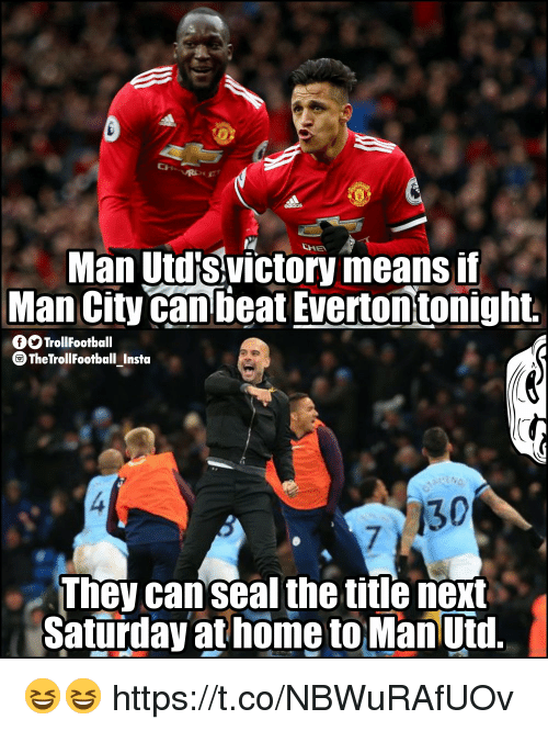 Memes, Home, and Seal: Man Utd svictory means if  Man City can tieat Evertontonight.  fSTrollFootball  TheTrollFootball Insta  30  They can seal the title next  Saturday at home to ManUtd. 😆😆 https://t.co/NBWuRAfUOv