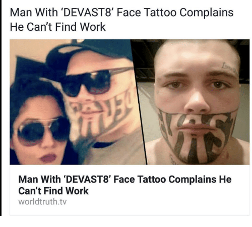 25 best memes about face tattoo face tattoo memes for Working man tattoo