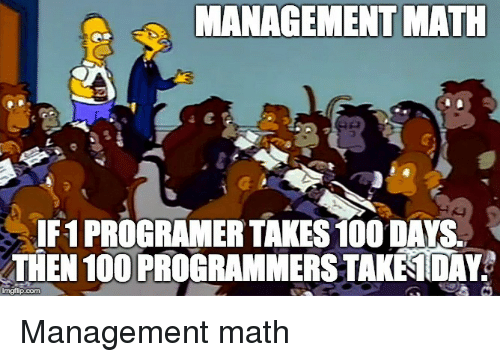 Anaconda, Math, and Com: MANAGEMENT MATH  IF1 PROGRAMER TAKES 100 DAYS.  THEN 100 PROGRAMMERSTAKEIDAY  imgfip.com Management math