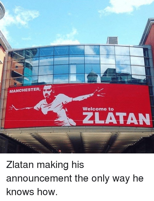 Soccer and Announcement: MANCHESTER,  Welcome to Zlatan making his announcement the only way he knows how.