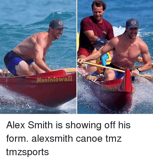 maniniowali alex smith is showing off his form alexsmith canoe 15929429 ✅ 25 best memes about alex smith alex smith memes,Alex Smith Meme
