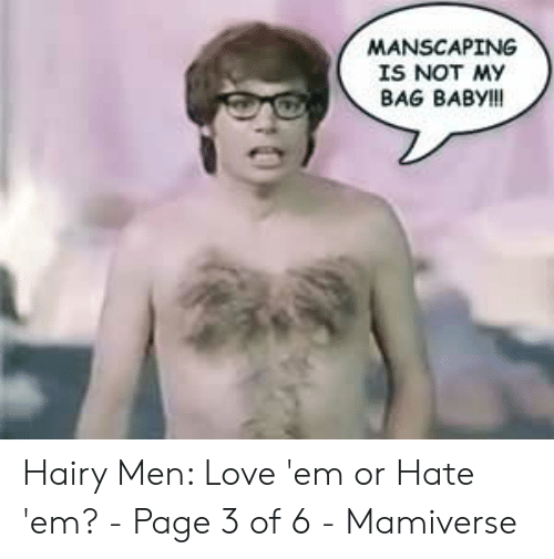357c0bc8d79 Love, Baby, and Page: MANSCAPING İS NOT My BAG BABy!!! Hairy Men: Love 'em  or Hate ' ...