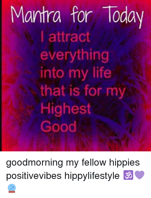 Mantra for Today I Attract Everything Into My Life That Is