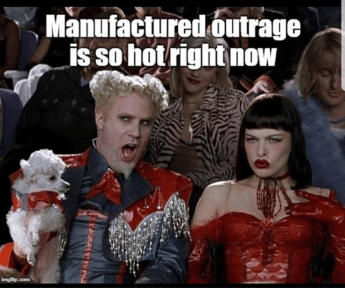 manufactured-outrage-is-so-hotright-now-34293775.png