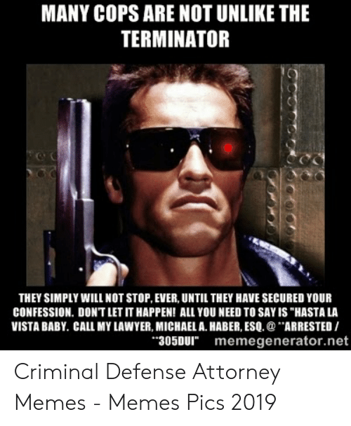 Many Cops Are Not Unlike The Terminator They Simply Will Not Stop