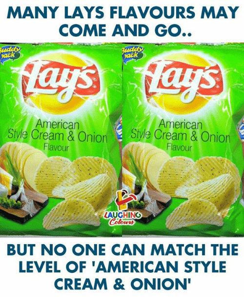 Lay's, American, and Match: MANY LAYS FLAVOURS MAY  COME AND GO..  ack  American  American  Siye Cream& OnionSive Cream & Onion  Flavour  Flavour  A GHINO  BUT NO ONE CAN MATCH THE  LEVEL OF 'AMERICAN STYLE  CREAM& ONION