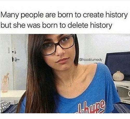 History, Create, and She: Many people are born to create history  but she was born to delete history  @hoodoumedy
