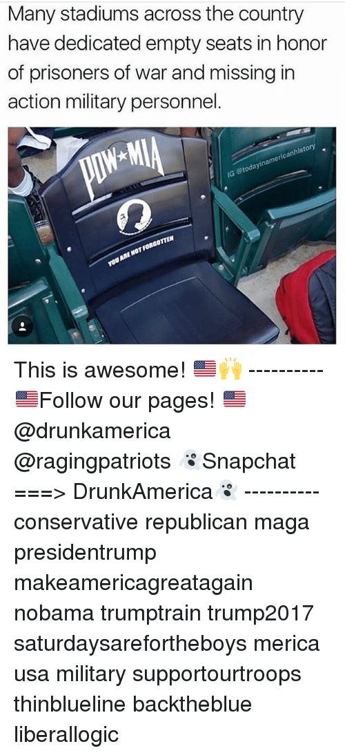 Memes, History, and Military: Many stadiums across the country  have dedicated empty seats in honor  of prisoners of war and missing in  action military personnel  history  rican  IG This is awesome! 🇺🇸🙌 ---------- 🇺🇸Follow our pages! 🇺🇸 @drunkamerica @ragingpatriots 👻Snapchat ===> DrunkAmerica👻 ---------- conservative republican maga presidentrump makeamericagreatagain nobama trumptrain trump2017 saturdaysarefortheboys merica usa military supportourtroops thinblueline backtheblue liberallogic