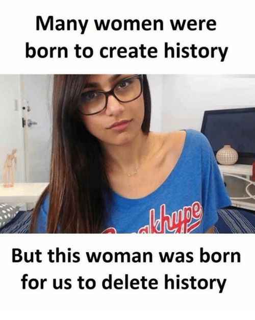 Memes, History, and Women: Many women were  born to create history  But this woman was born  for us to delete history
